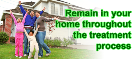 Remain in your home throughout the treatment process